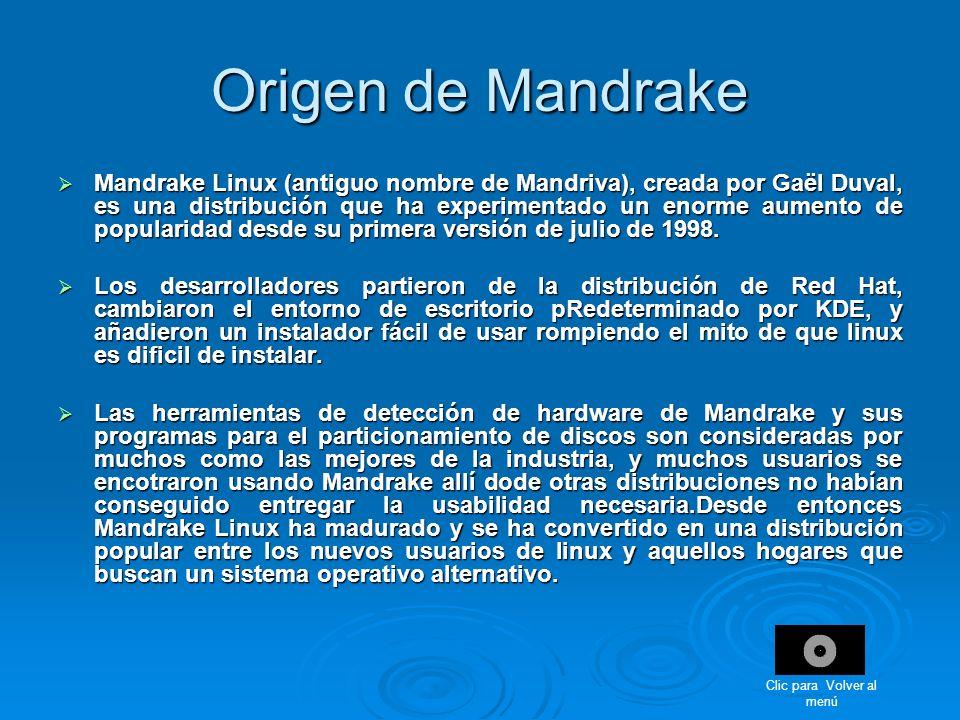 Origen de Mandrake Mandrake Linux (antiguo nombre de Mandriva), creada por Gaël Duval, es una distribución que ha experimentado un enorme aumento de p