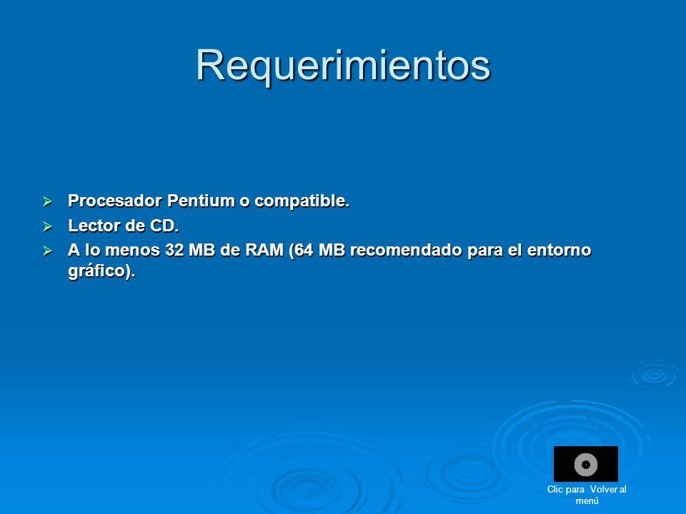 Requerimientos Procesador Pentium o compatible. Procesador Pentium o compatible. Lector de CD. Lector de CD. A lo menos 32 MB de RAM (64 MB recomendad