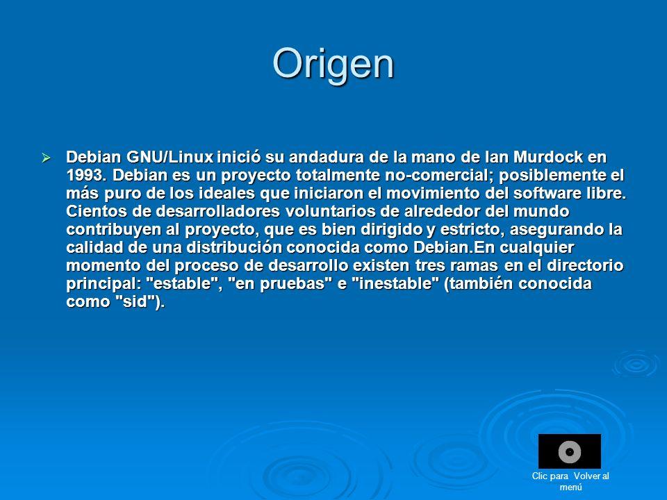 Origen Debian GNU/Linux inició su andadura de la mano de Ian Murdock en 1993. Debian es un proyecto totalmente no-comercial; posiblemente el más puro