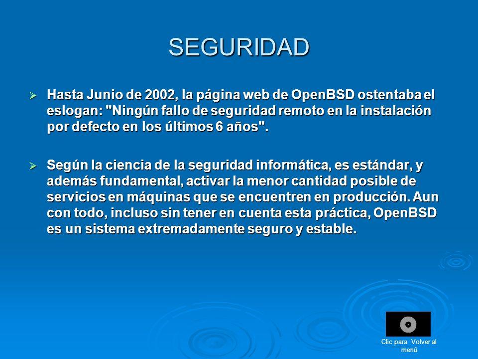 SEGURIDAD Hasta Junio de 2002, la página web de OpenBSD ostentaba el eslogan: