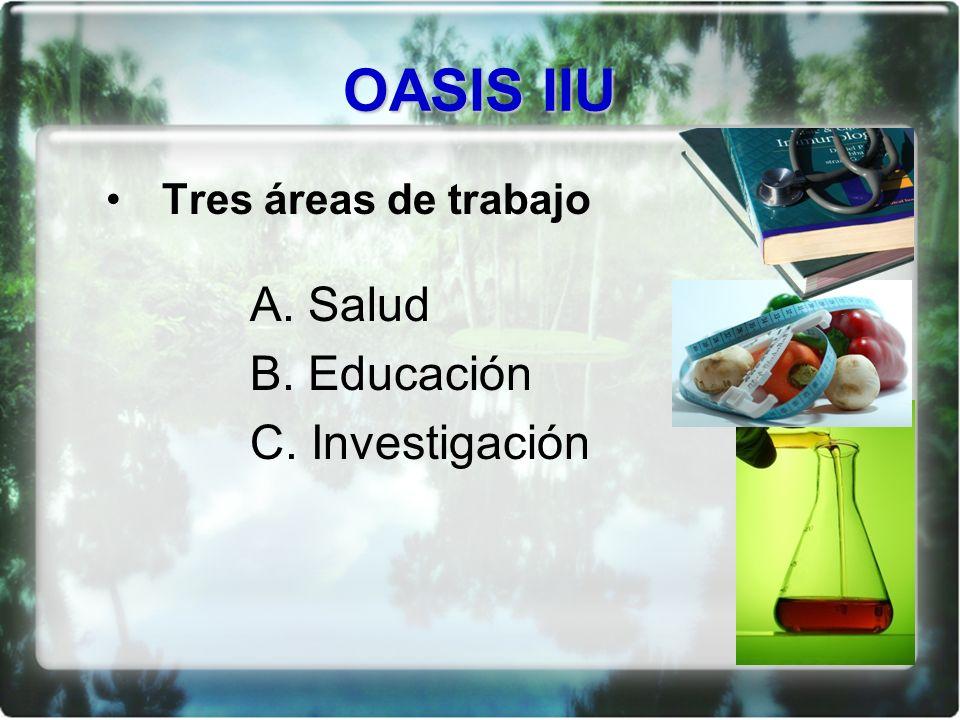 Tres áreas de trabajo A. Salud B. Educación C. Investigación