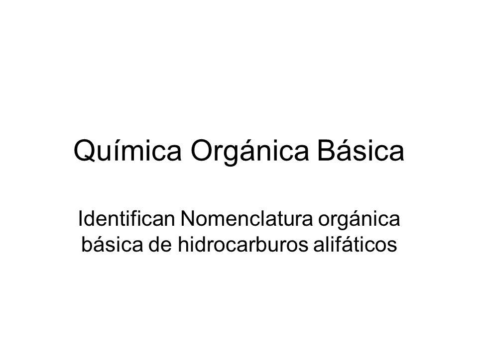 Química Orgánica Básica Identifican Nomenclatura orgánica básica de hidrocarburos alifáticos