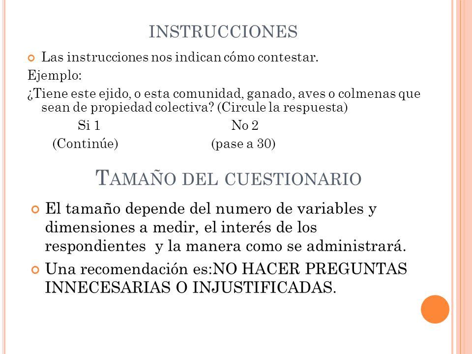 INSTRUCCIONES Las instrucciones nos indican cómo contestar. Ejemplo: ¿Tiene este ejido, o esta comunidad, ganado, aves o colmenas que sean de propieda