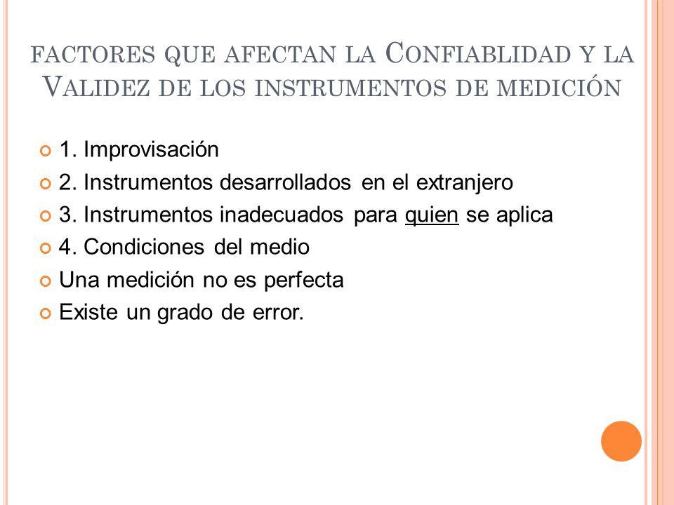 1. Improvisación 2. Instrumentos desarrollados en el extranjero 3. Instrumentos inadecuados para quien se aplica 4. Condiciones del medio Una medición