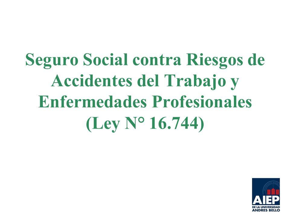 Seguro Social contra Riesgos de Accidentes del Trabajo y Enfermedades Profesionales (Ley N° 16.744)