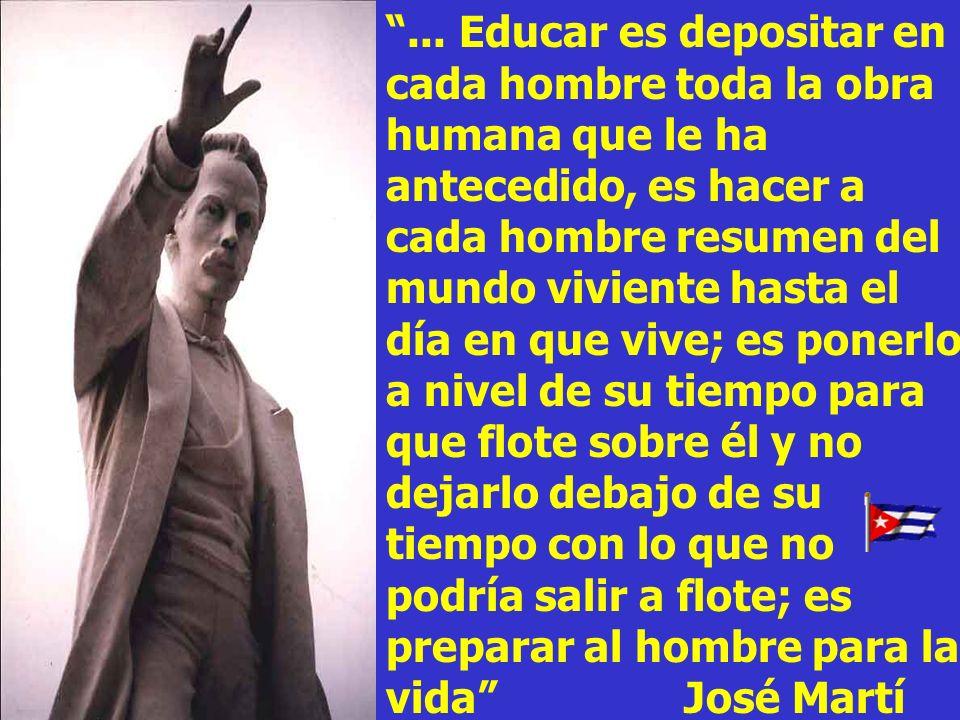 El fin de la educación no es hacer al hombre nulo, por el desdén o el acomodo imposible al país en que ha de vivir, sino prepararlo para vivir bueno y útil en él.