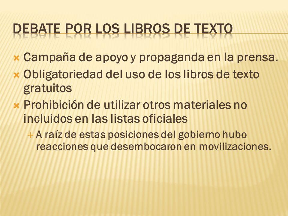 Campaña de apoyo y propaganda en la prensa. Obligatoriedad del uso de los libros de texto gratuitos Prohibición de utilizar otros materiales no inclui