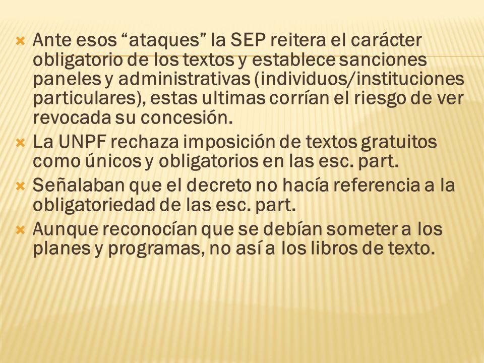 Ante esos ataques la SEP reitera el carácter obligatorio de los textos y establece sanciones paneles y administrativas (individuos/instituciones parti