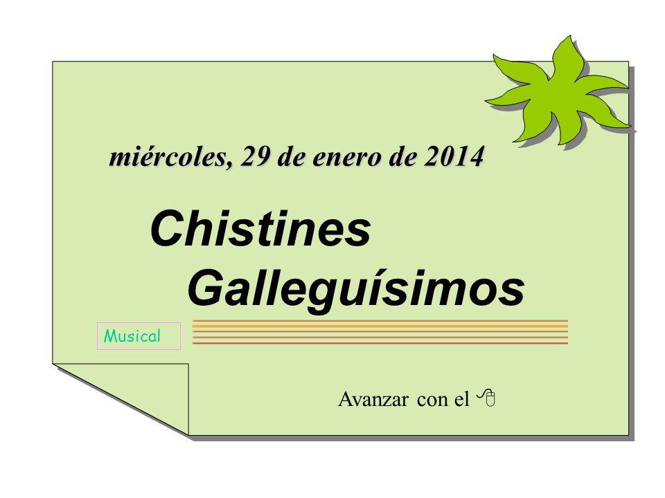 Chistines Galleguísimos Avanzar con el Musical miércoles, 29 de enero de 2014miércoles, 29 de enero de 2014miércoles, 29 de enero de 2014miércoles, 29 de enero de 2014miércoles, 29 de enero de 2014miércoles, 29 de enero de 2014