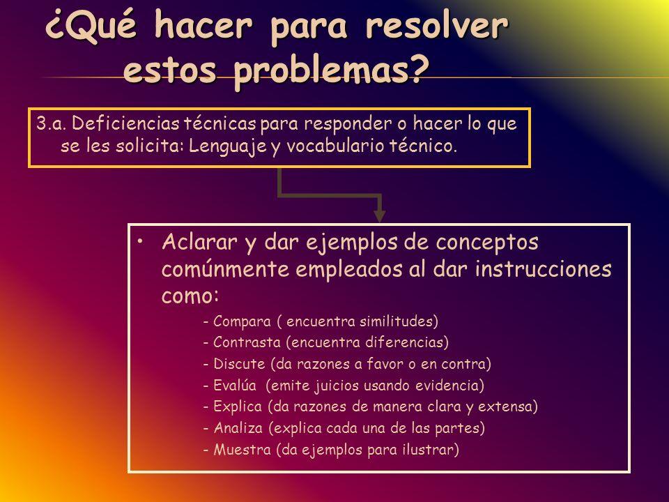 ¿Qué hacer para resolver estos problemas? 3.a. Deficiencias técnicas para responder o hacer lo que se les solicita: Lenguaje y vocabulario técnico. Ac