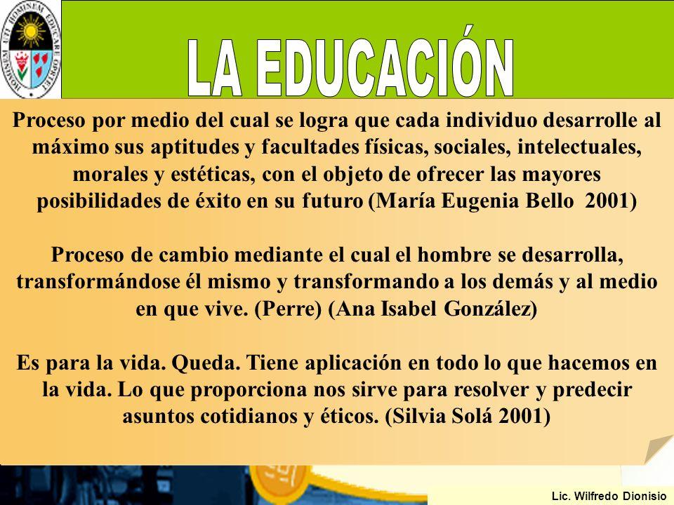 Dirección General de Educación Básica La educación es el proceso y el resultado de formar al hombre para la vida, de templar el alma para la vida, en