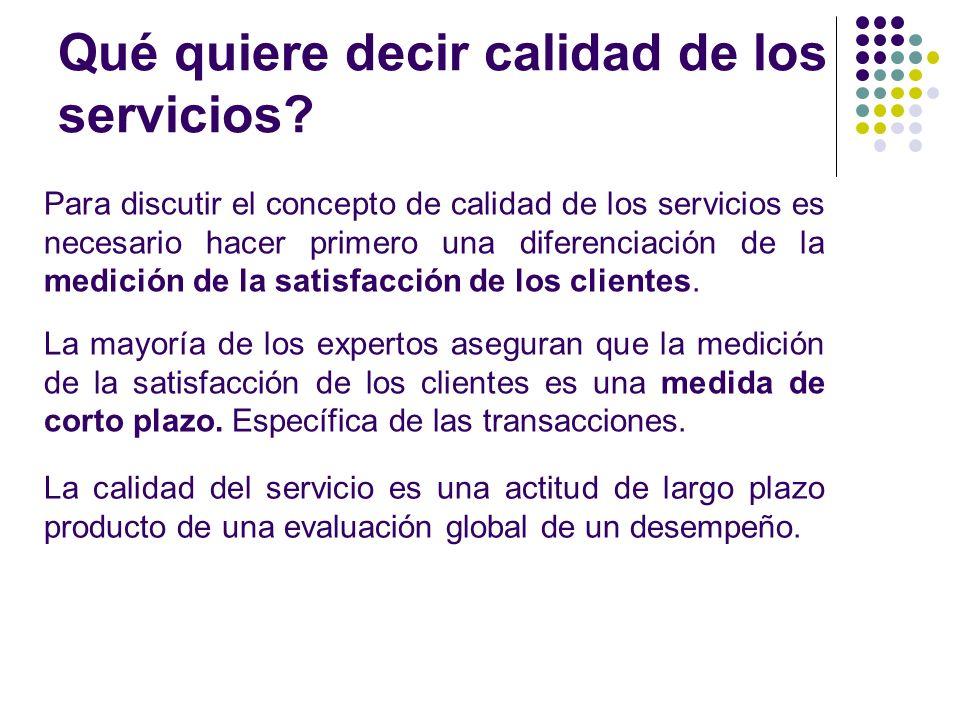 Qué quiere decir calidad de los servicios? Para discutir el concepto de calidad de los servicios es necesario hacer primero una diferenciación de la m