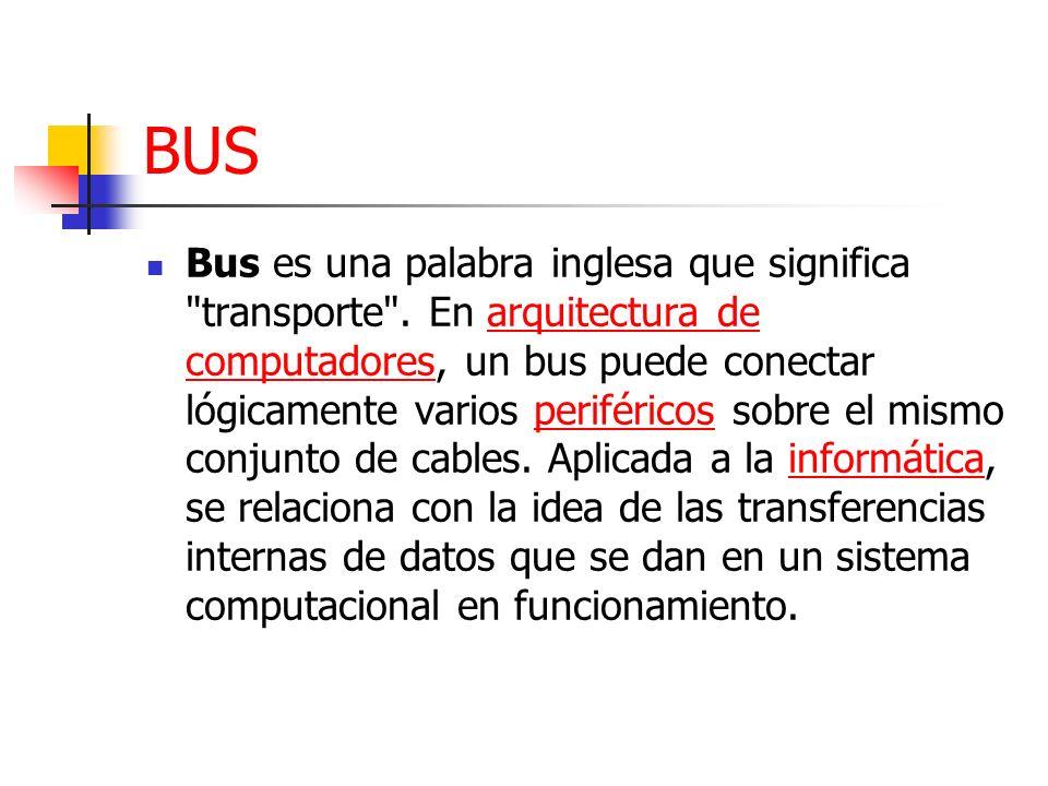 BUS Bus es una palabra inglesa que significa
