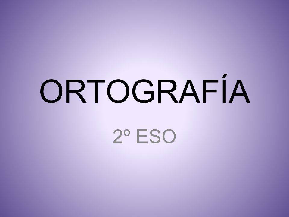 ORTOGRAFÍA 2º ESO