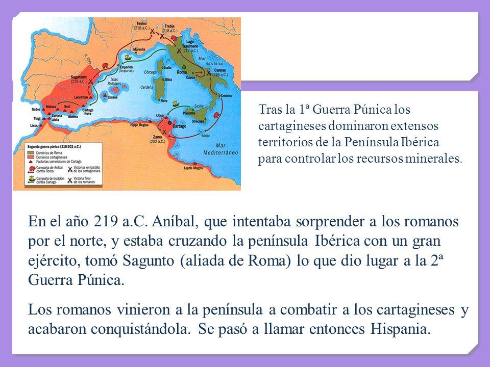 Tras la 1ª Guerra Púnica los cartagineses dominaron extensos territorios de la Península Ibérica para controlar los recursos minerales. En el año 219