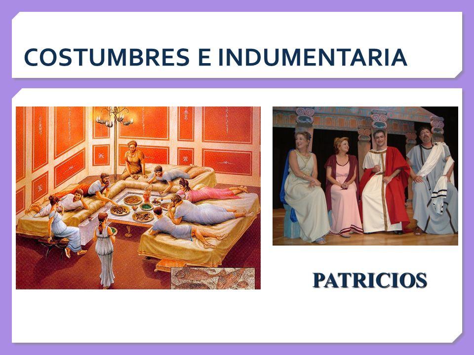 COSTUMBRES E INDUMENTARIA PATRICIOS