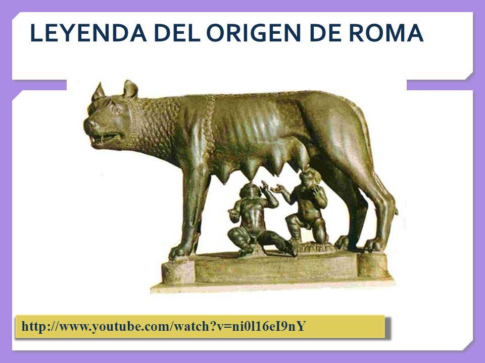 LEYENDA DEL ORIGEN DE ROMA http://www.youtube.com/watch?v=ni0l16eI9nY