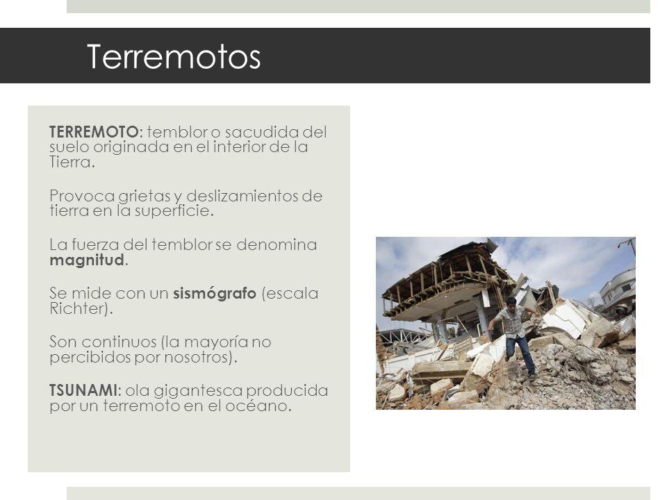 Terremotos TERREMOTO : temblor o sacudida del suelo originada en el interior de la Tierra. Provoca grietas y deslizamientos de tierra en la superficie