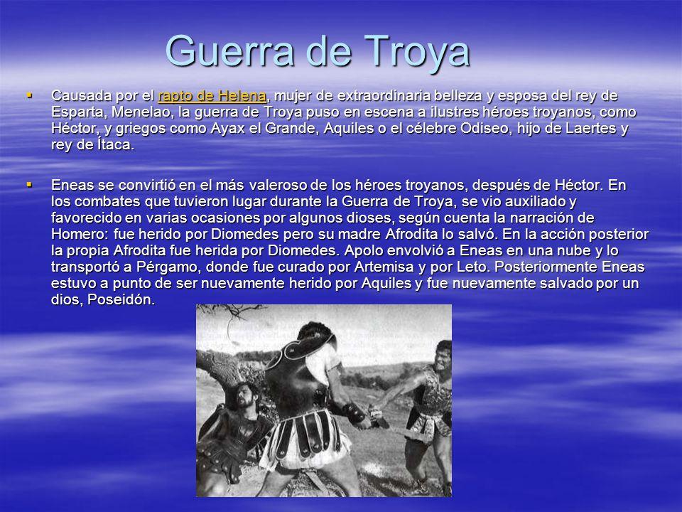 Guerra de Troya Causada por el rapto de Helena, mujer de extraordinaria belleza y esposa del rey de Esparta, Menelao, la guerra de Troya puso en escen