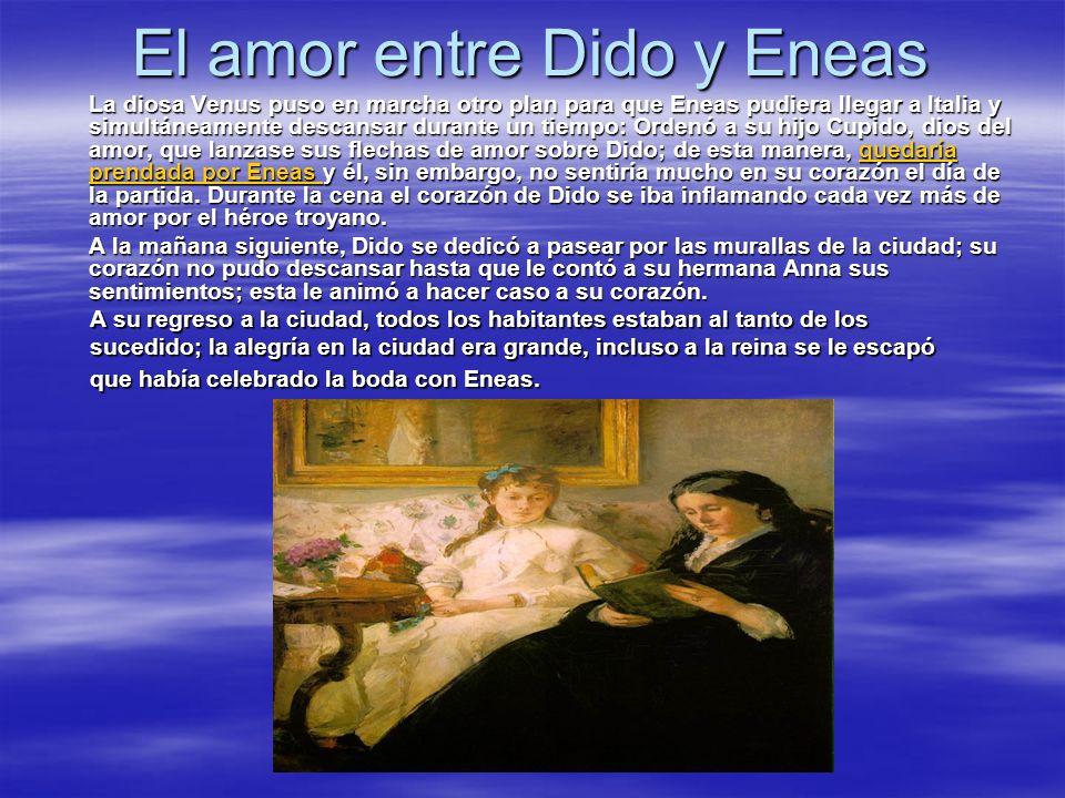 El amor entre Dido y Eneas La diosa Venus puso en marcha otro plan para que Eneas pudiera llegar a Italia y simultáneamente descansar durante un tiemp
