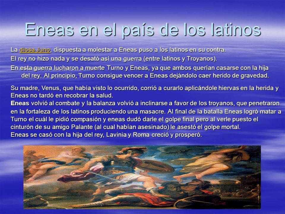 Eneas en el país de los latinos La diosa Juno, dispuesta a molestar a Eneas puso a los latinos en su contra. diosa Junodiosa Juno El rey no hizo nada