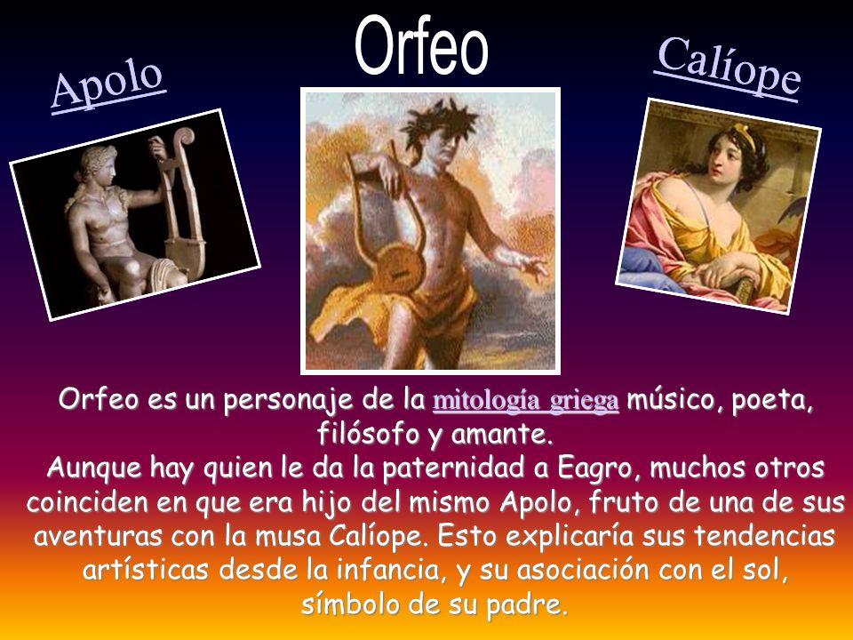 Orfeo es un personaje de la mitología griega músico, poeta, mitología griega mitología griega filósofo y amante. Aunque hay quien le da la paternidad