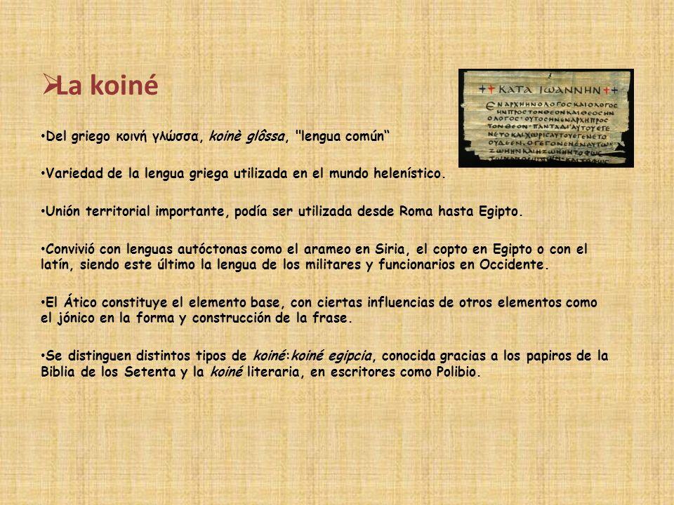 La koiné Del griego κοινή γλώσσα, koinè glôssa,