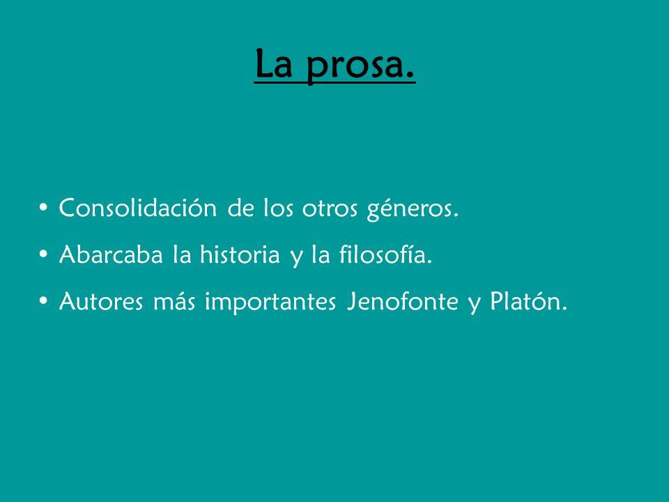 La prosa. Consolidación de los otros géneros. Abarcaba la historia y la filosofía. Autores más importantes Jenofonte y Platón.