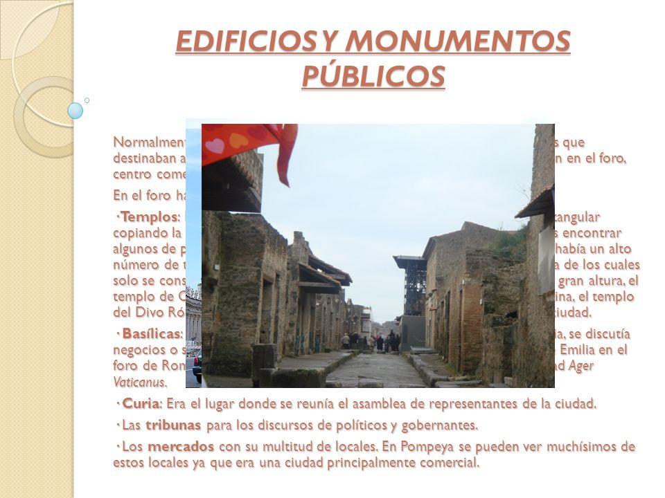 EDIFICIOS Y MONUMENTOS PÚBLICOS Normalmente los romanos hacían construcciones de grandes dimensiones que destinaban a distintos usos públicos. Dichas