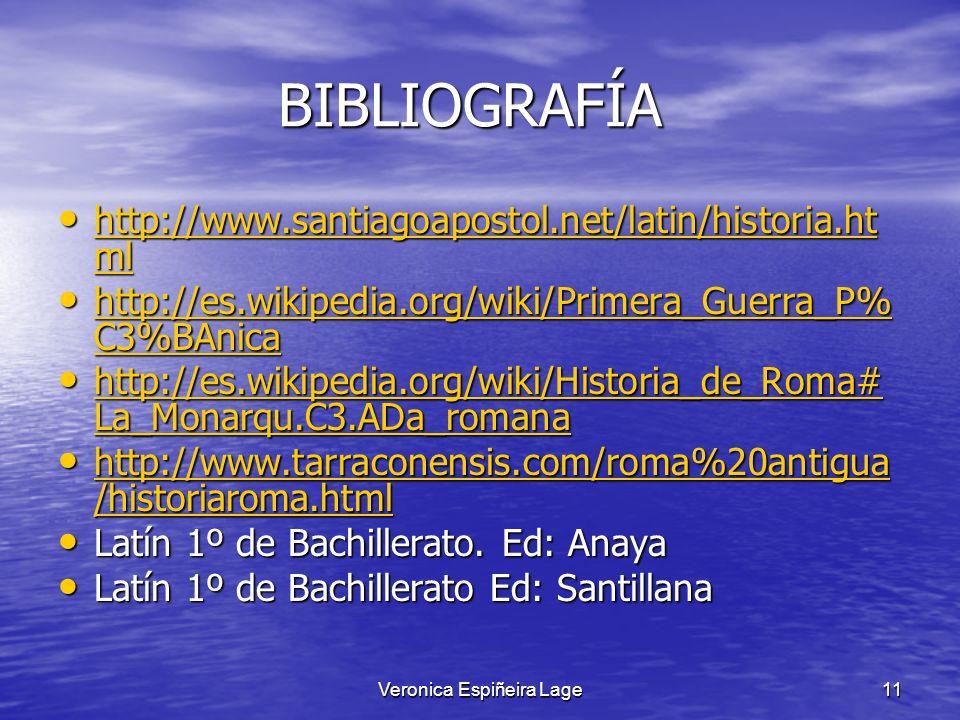 Veronica Espiñeira Lage11 BIBLIOGRAFÍA BIBLIOGRAFÍA http://www.santiagoapostol.net/latin/historia.ht ml http://www.santiagoapostol.net/latin/historia.