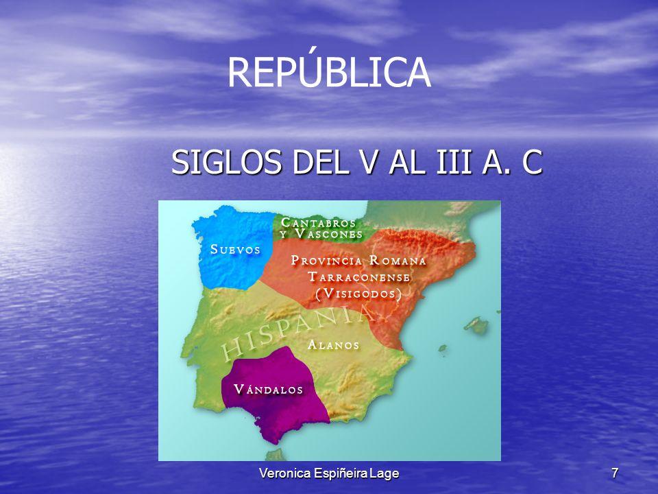 Veronica Espiñeira Lage7 REPÚBLICA SIGLOS DEL V AL III A. C