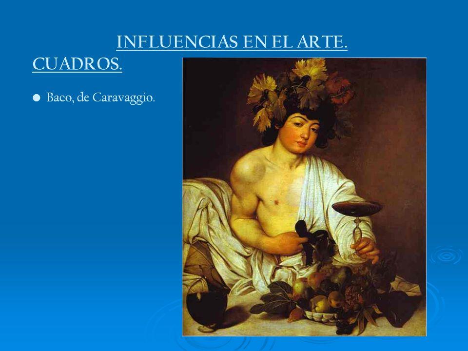 INFLUENCIAS EN EL ARTE. CUADROS. Baco, de Caravaggio.