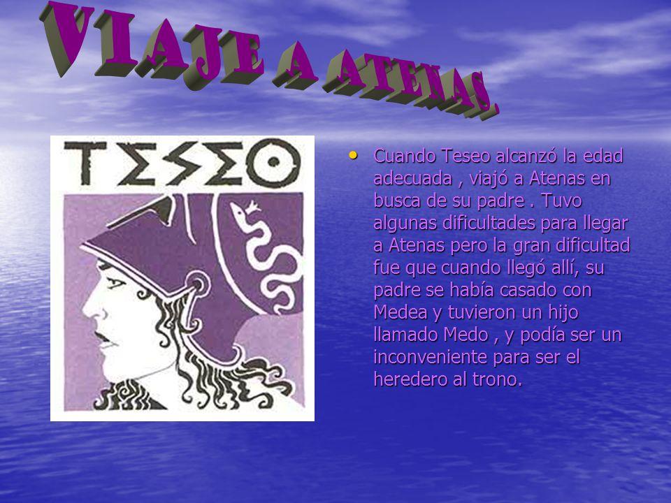 Cuando Teseo alcanzó la edad adecuada, viajó a Atenas en busca de su padre. Tuvo algunas dificultades para llegar a Atenas pero la gran dificultad fue