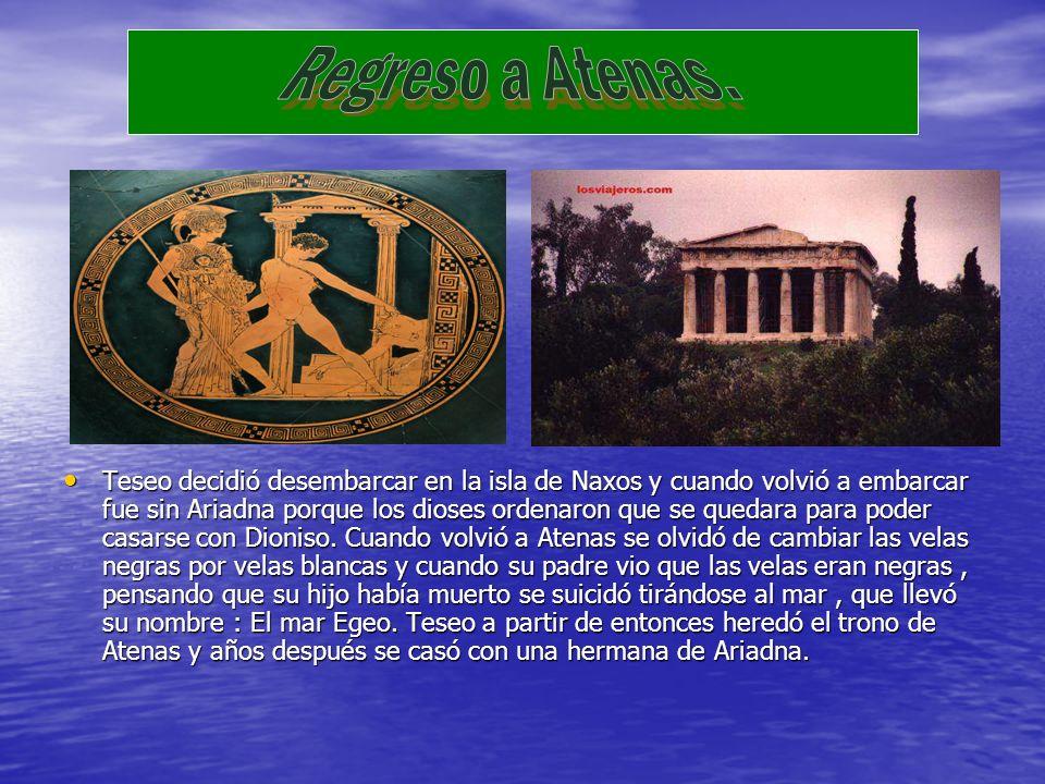Teseo decidió desembarcar en la isla de Naxos y cuando volvió a embarcar fue sin Ariadna porque los dioses ordenaron que se quedara para poder casarse con Dioniso.