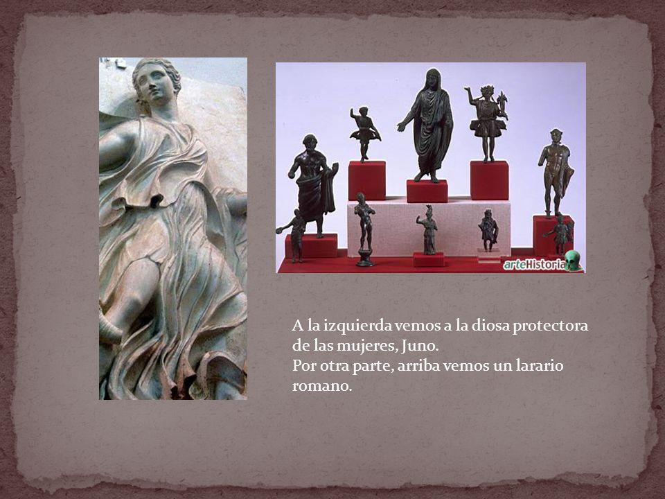A la izquierda vemos a la diosa protectora de las mujeres, Juno. Por otra parte, arriba vemos un larario romano.