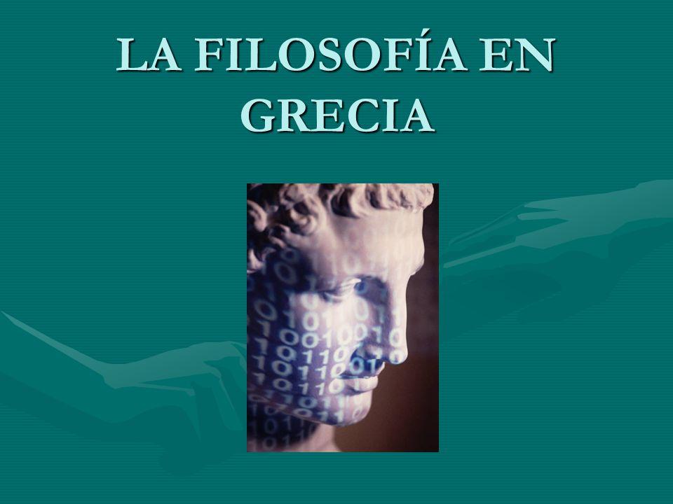 LA FILOSOFÍA EN GRECIA