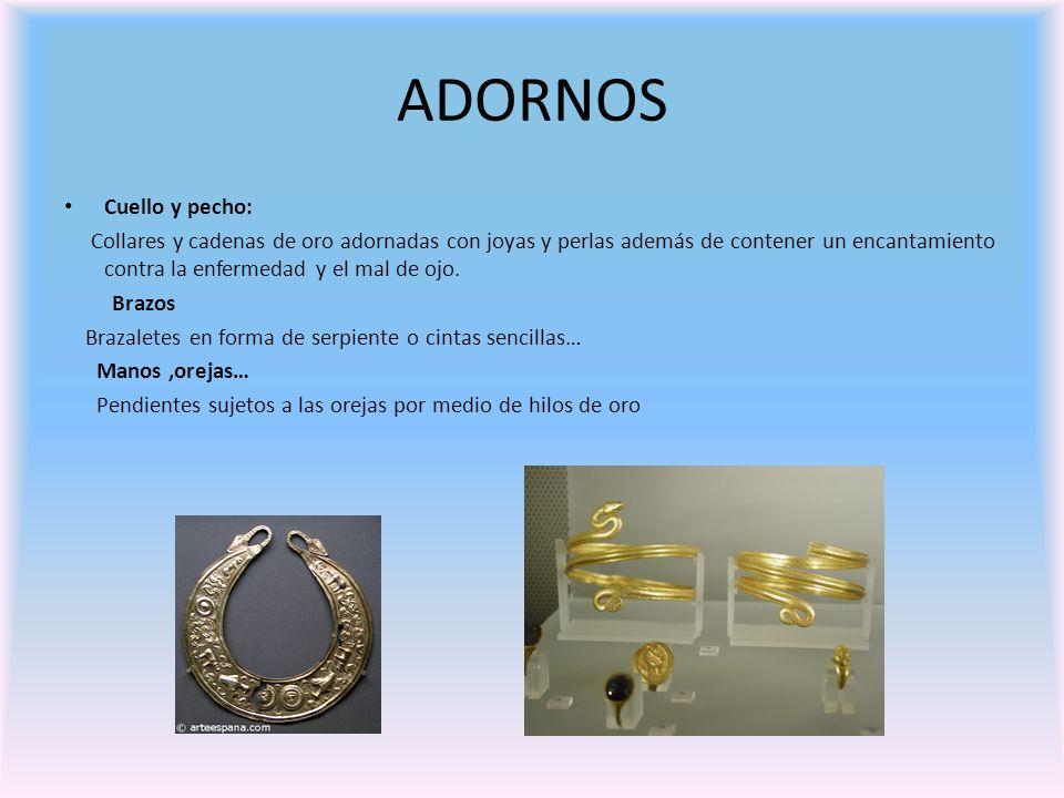 ADORNOS Cuello y pecho: Collares y cadenas de oro adornadas con joyas y perlas además de contener un encantamiento contra la enfermedad y el mal de oj