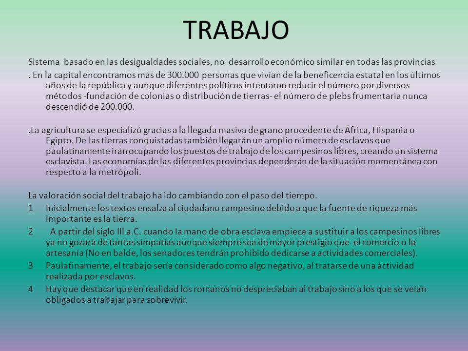 TRABAJO Sistema basado en las desigualdades sociales, no desarrollo económico similar en todas las provincias. En la capital encontramos más de 300.00