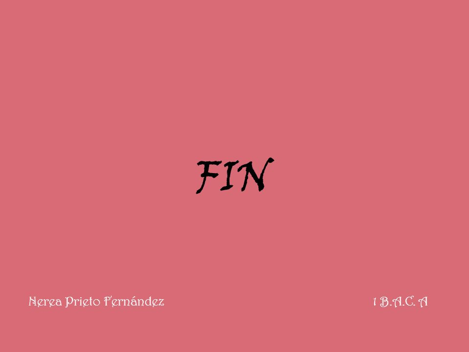 FIN Nerea Prieto Fernández 1 B.A.C. A
