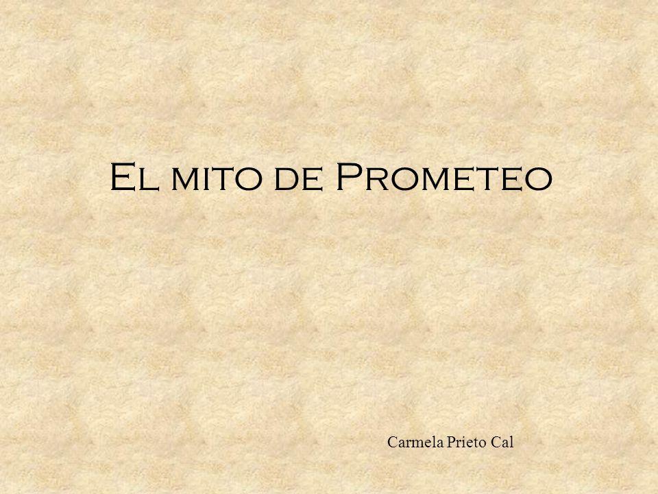 El mito de Prometeo Carmela Prieto Cal