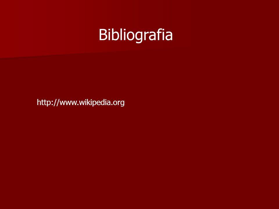 http://www.wikipedia.org Bibliografia