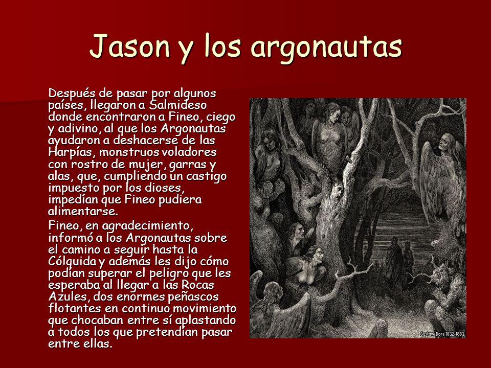 Jason y los argonautas Superado este obstáculo, llegaron a la Cólquida.