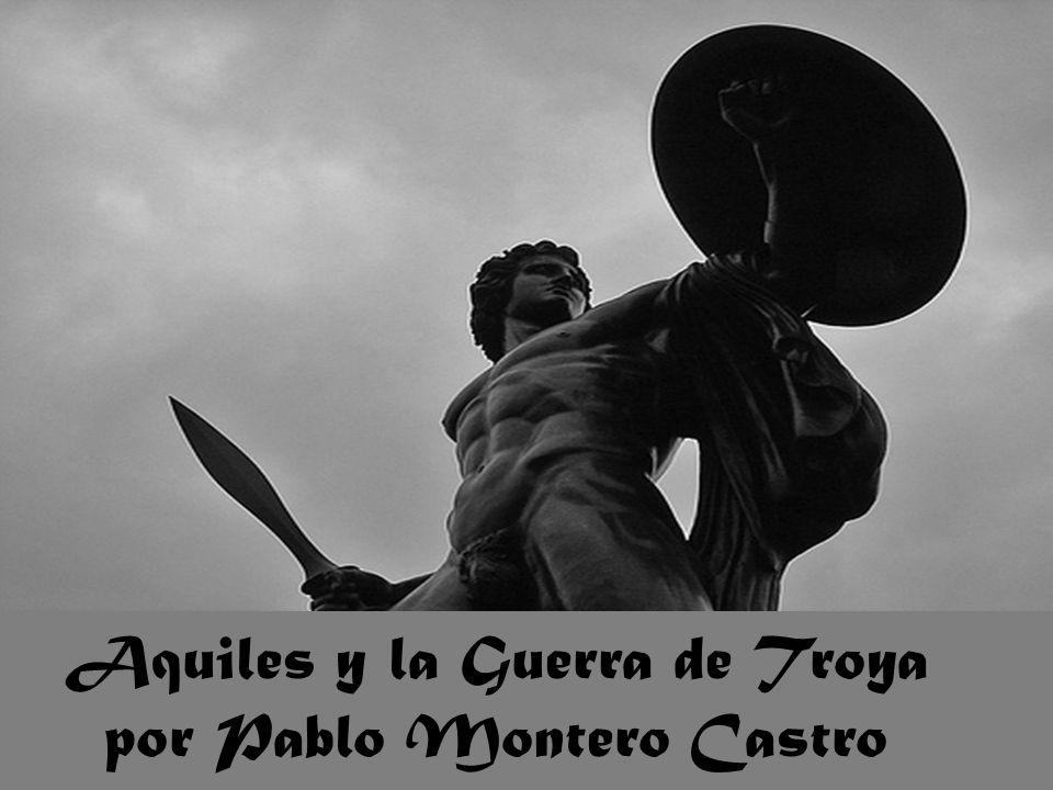Aquiles y la Guerra de Troya por Pablo Montero Castro