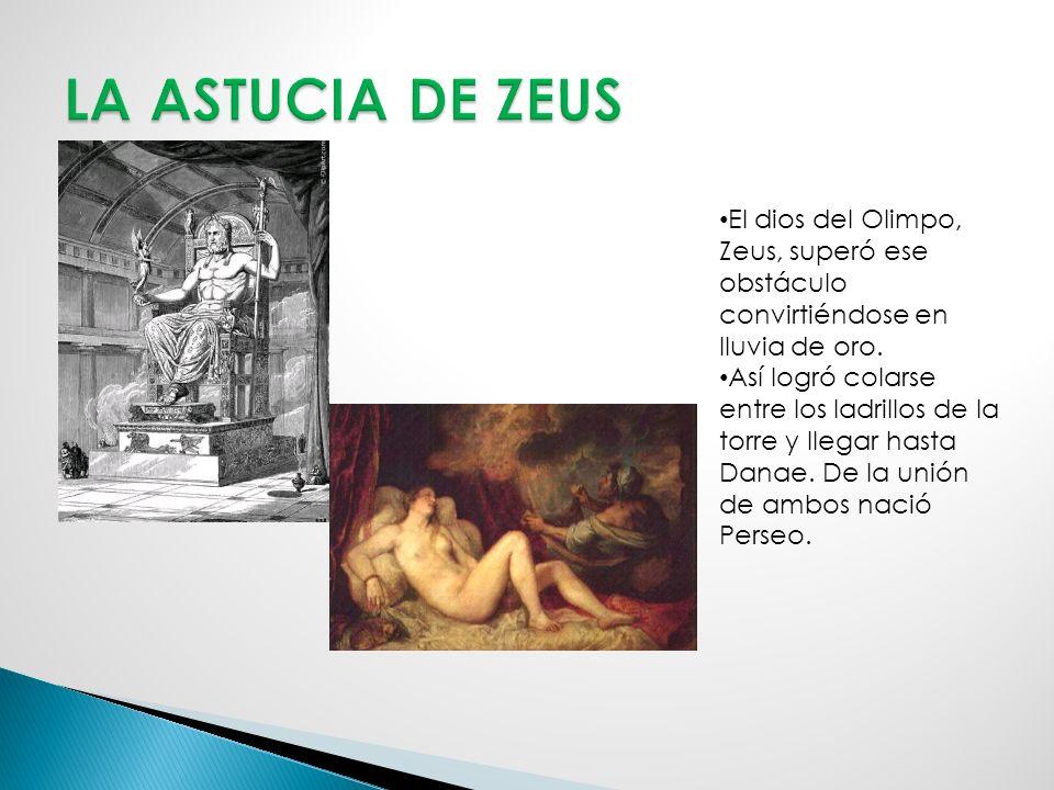 El dios del Olimpo, Zeus, superó ese obstáculo convirtiéndose en lluvia de oro.