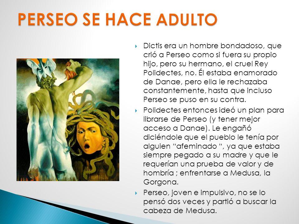 Cuando Arcisio se enteró, tras el nacimiento de Perseo, decidió arrojarles al mar dentro de un cofre. Zeus le pidió a Poseidón que les llevara a un lu