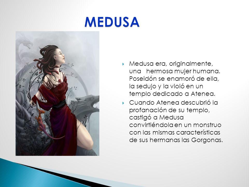 Medusa era, originalmente, una hermosa mujer humana.