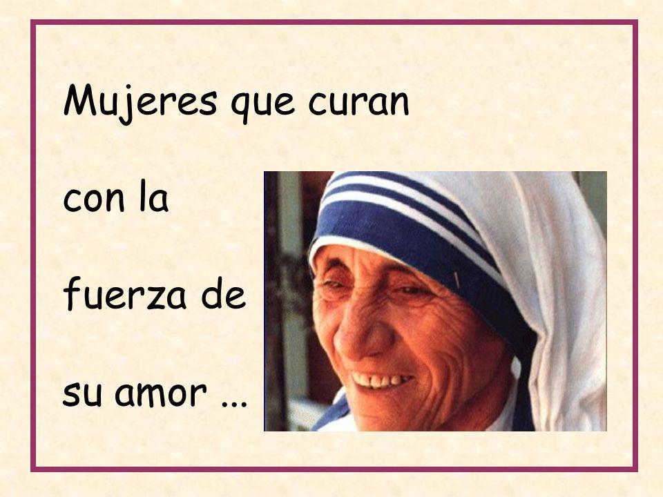 Mujeres que curan con la fuerza de su amor...