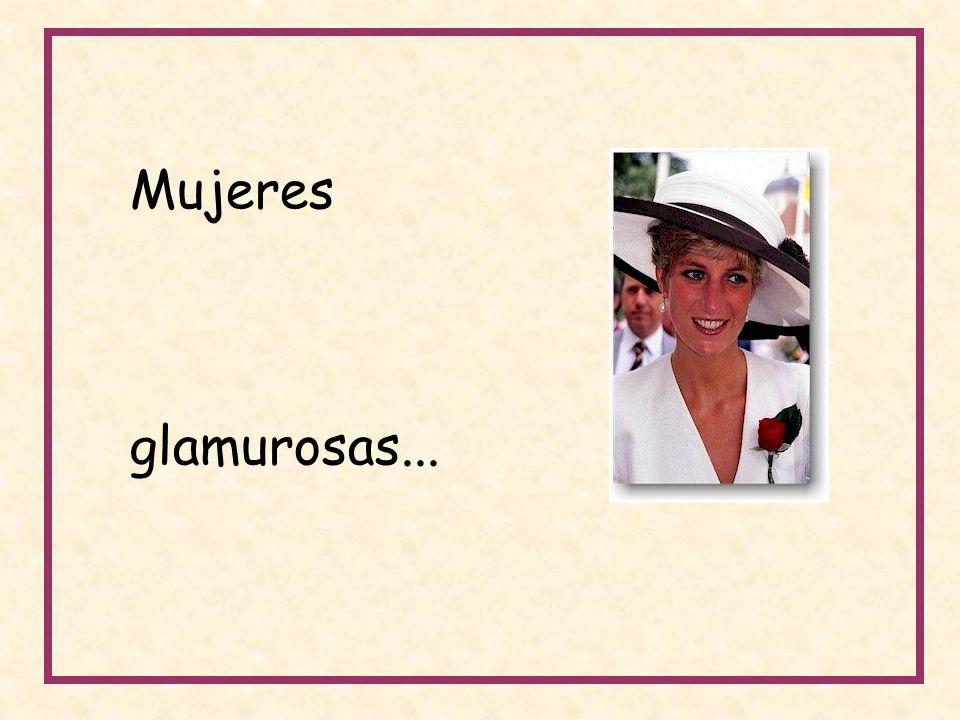 Mujeres glamurosas...
