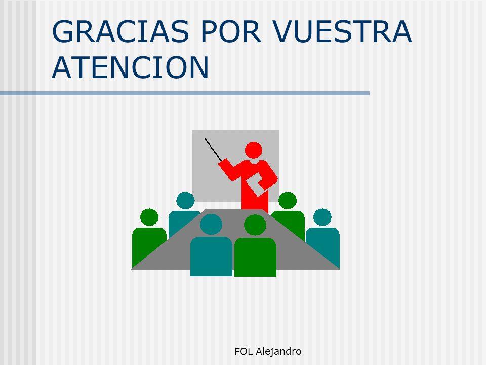 FOL Alejandro GRACIAS POR VUESTRA ATENCION
