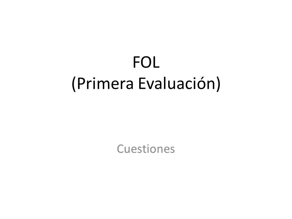 FOL (Primera Evaluación) Cuestiones